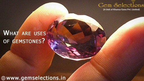 What are the uses of Gemstones?