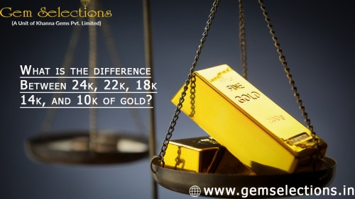 What is the difference between 24k, 22k, 18k, 14k, and 10k of gold?