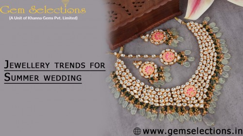 Jewelry trends for a summer wedding